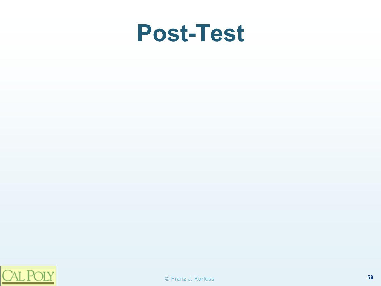 58 © Franz J. Kurfess Post-Test
