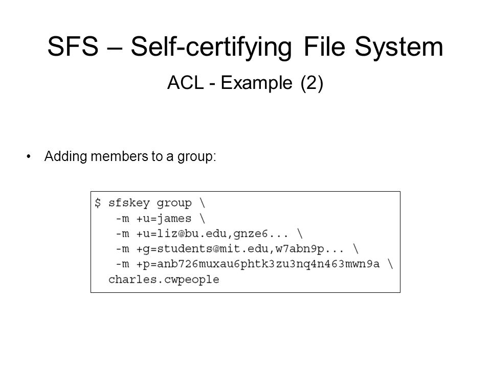 SFS – Self-certifying File System Adding members to a group: ACL - Example (2)