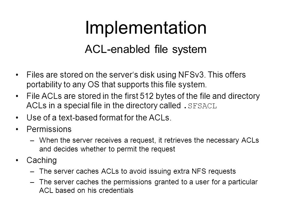 Implementation Files are stored on the server's disk using NFSv3.