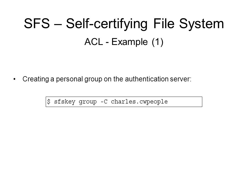 Evaluation Penalty due to ACL mechanisms Results of running a benchmark: ACL-enabled file system