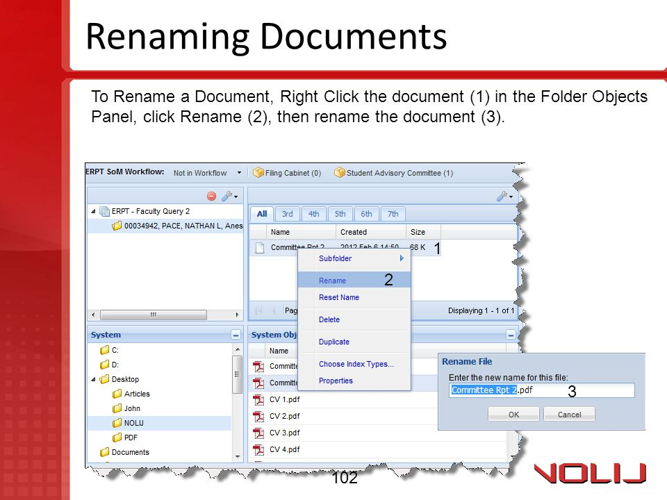 Renaming Documents To Rename a Document, Right Click the document (1) in the Folder Objects Panel, click Rename (2), then rename the document (3). 1 2