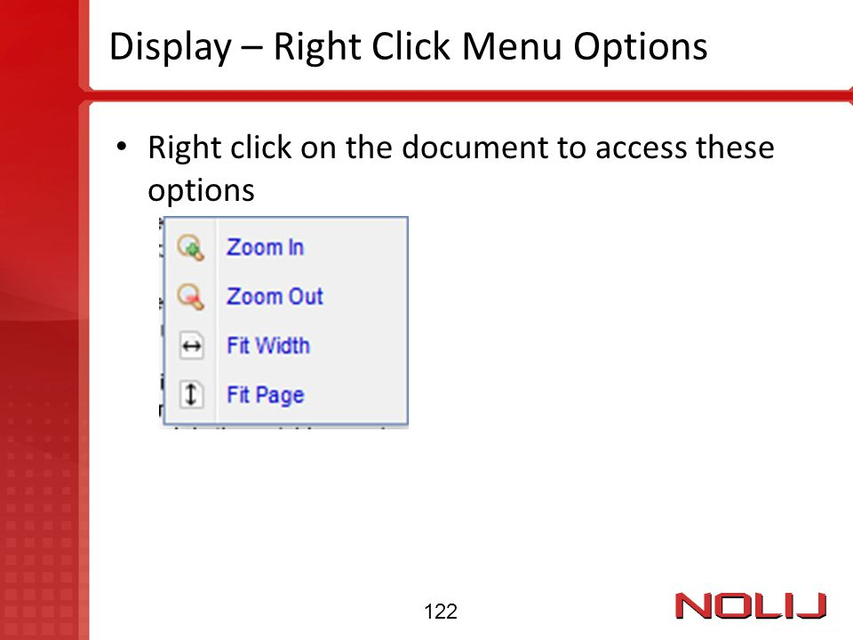 Display – Right Click Menu Options Right click on the document to access these options 122