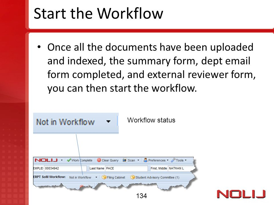 Start the Workflow Once all the documents have been uploaded and indexed, the summary form, dept email form completed, and external reviewer form, you