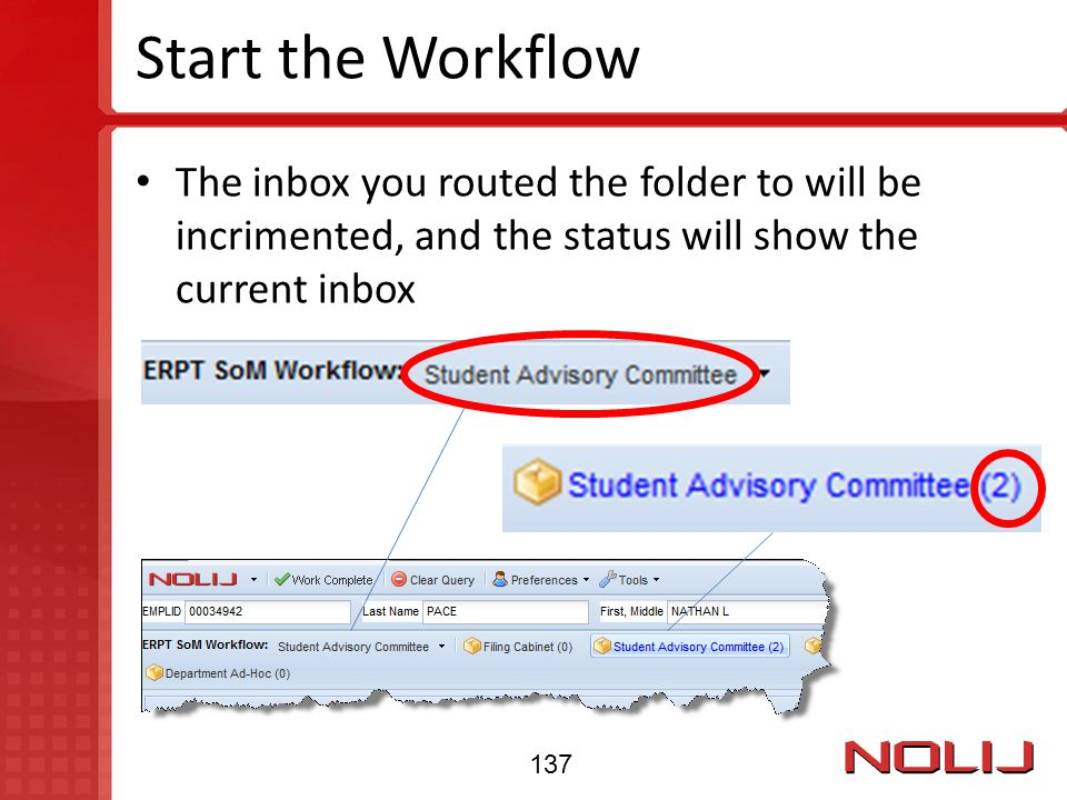 Start the Workflow The inbox you routed the folder to will be incrimented, and the status will show the current inbox 137