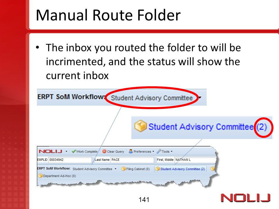 Manual Route Folder The inbox you routed the folder to will be incrimented, and the status will show the current inbox 141