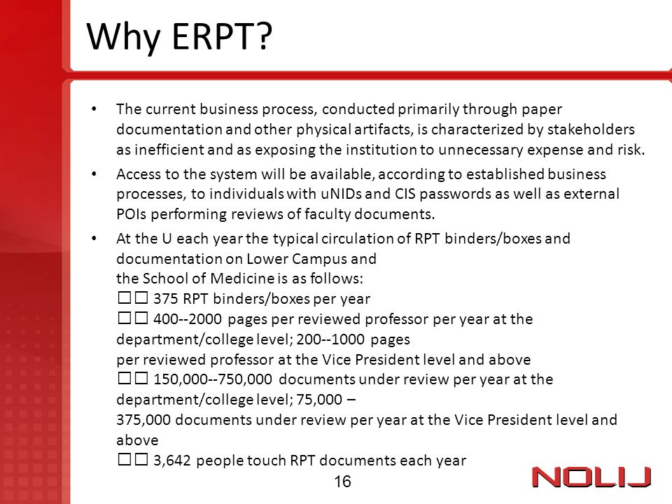 Why ERPT? The current business process, conducted primarily through paper documentation and other physical artifacts, is characterized by stakeholders