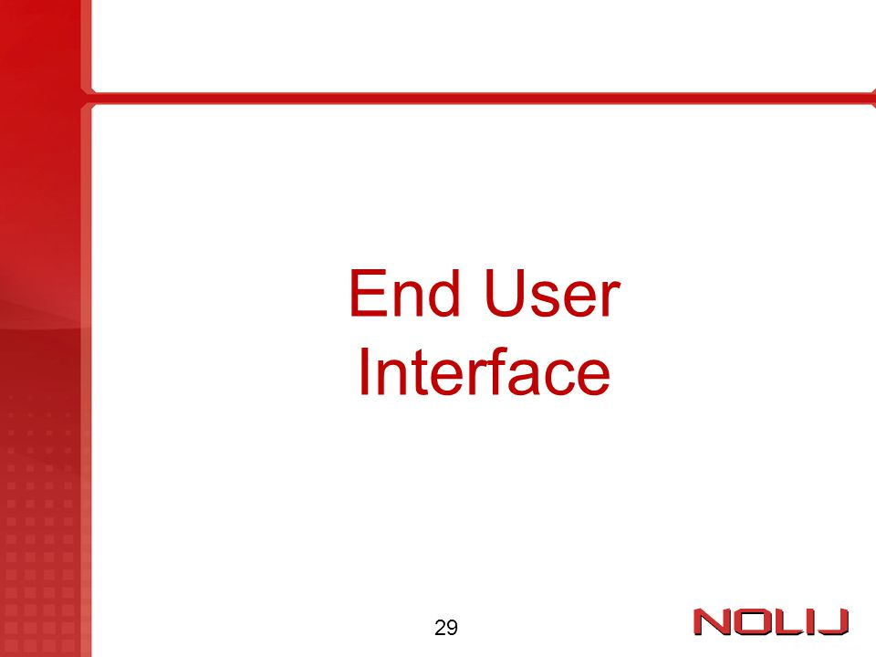End User Interface 29