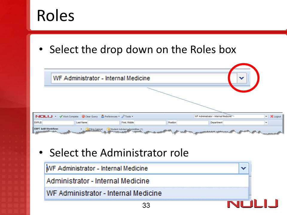 Roles Select the drop down on the Roles box Select the Administrator role 33