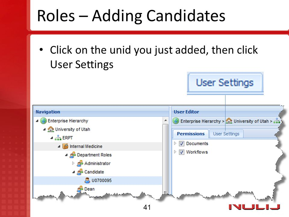 Roles – Adding Candidates Click on the unid you just added, then click User Settings 41