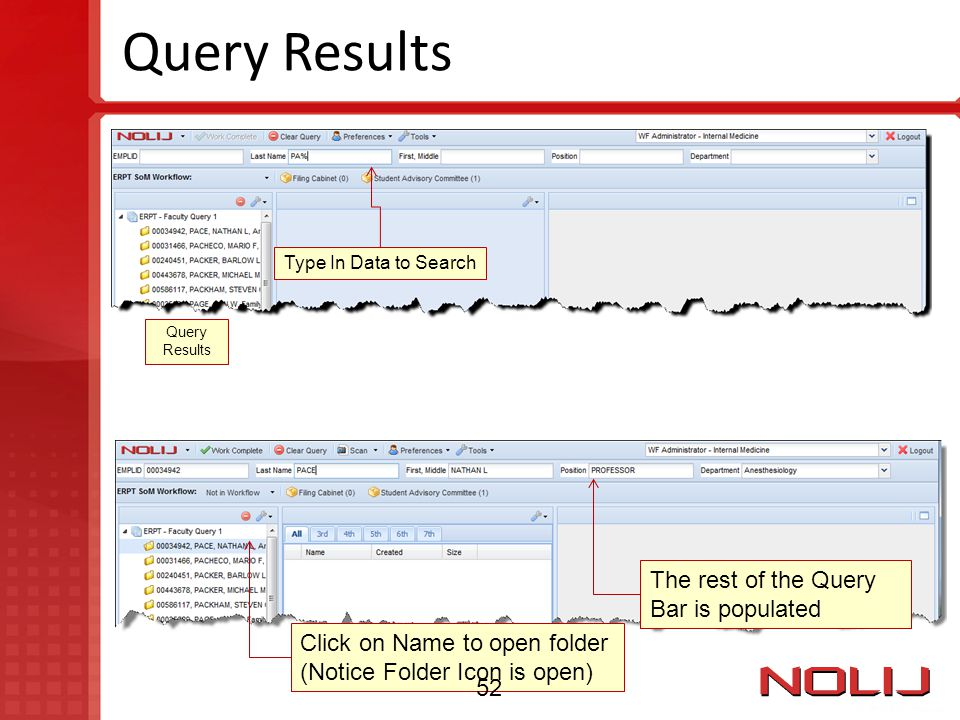 Query Results Type In Data to Search Click on Name to open folder (Notice Folder Icon is open) The rest of the Query Bar is populated Query Results 52
