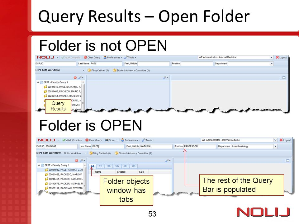 Query Results – Open Folder The rest of the Query Bar is populated Query Results Folder is not OPEN Folder is OPEN Folder objects window has tabs 53