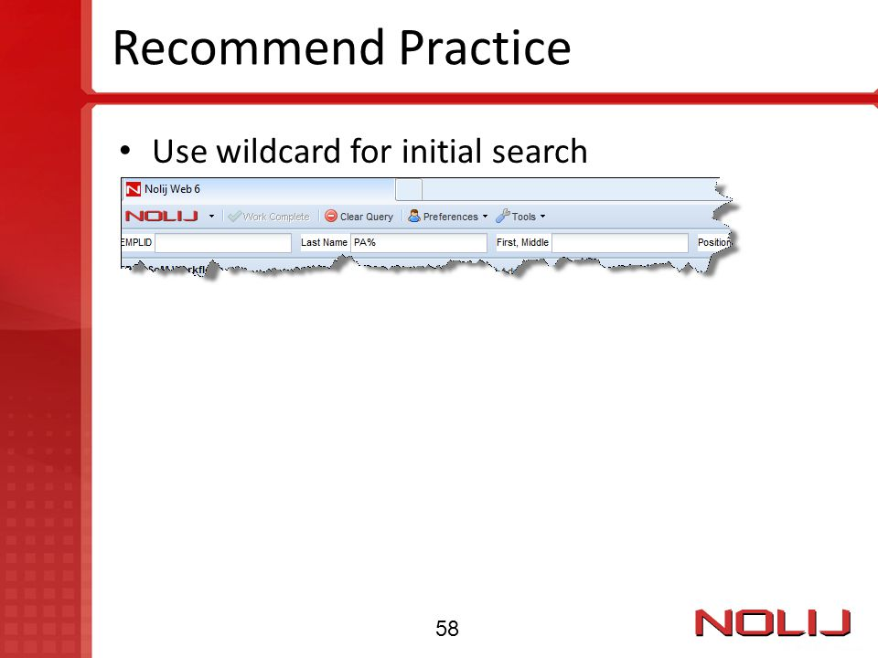 Recommend Practice Use wildcard for initial search 58