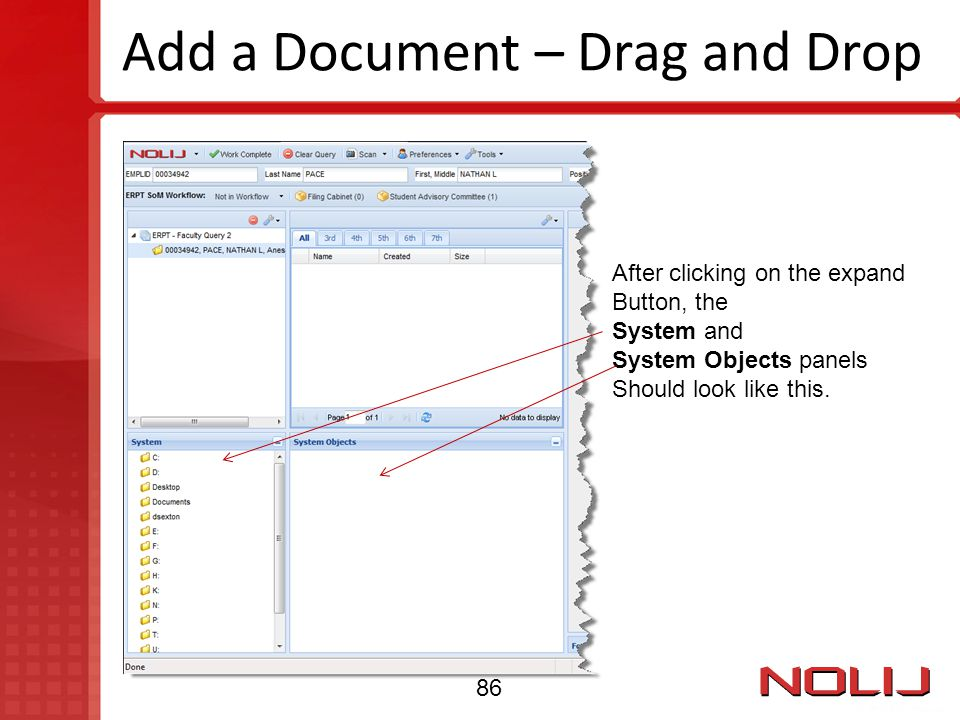 Add a Document – Drag and Drop After clicking on the expand Button, the System and System Objects panels Should look like this. 86