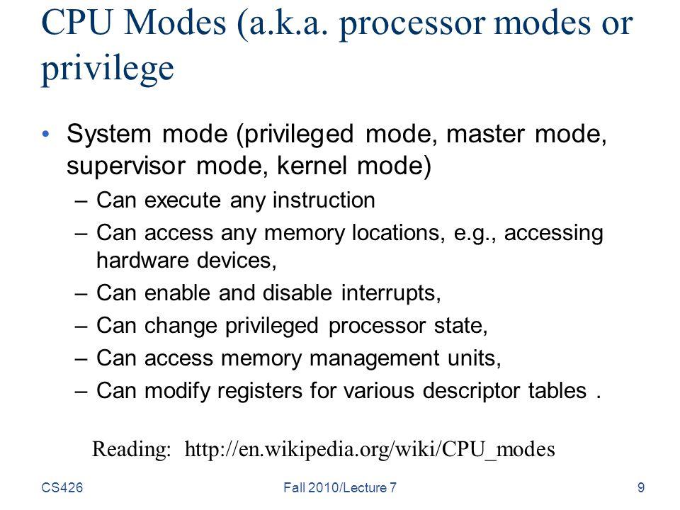 CS426Fall 2010/Lecture 79 CPU Modes (a.k.a.