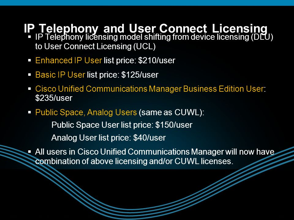 © 2009 Cisco Systems, Inc. All rights reserved.Cisco ConfidentialPresentation_ID 10  IP Telephony licensing model shifting from device licensing (DLU