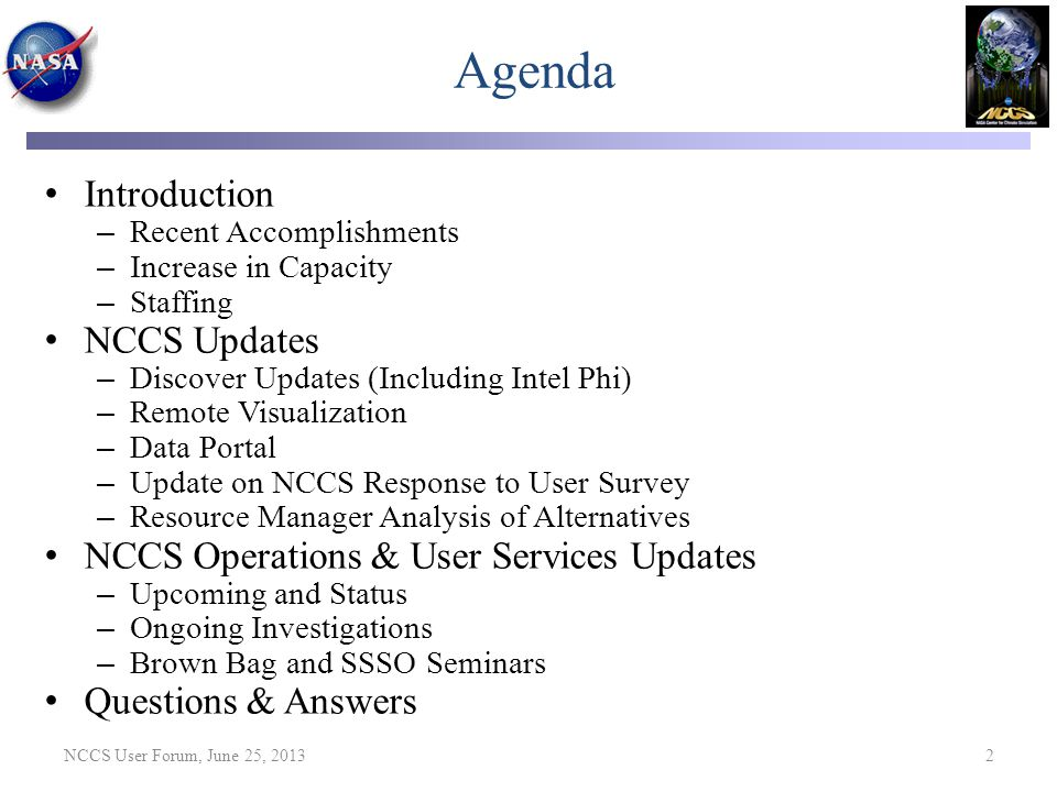 Agenda Introduction – Recent Accomplishments – Increase in Capacity – Staffing NCCS Updates – Discover Updates (Including Intel Phi) – Remote Visualiz