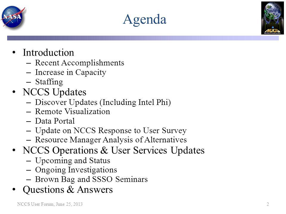 Sandy Bridge Memory Bandwidth Performance NCCS User Forum, June 25, 2013 43 STREAMS Copy Benchmark comparison of the last three processors – Nehalem (8 cores/node) – Westmere (12 cores/node) – SandyBridge (16 cores/node)