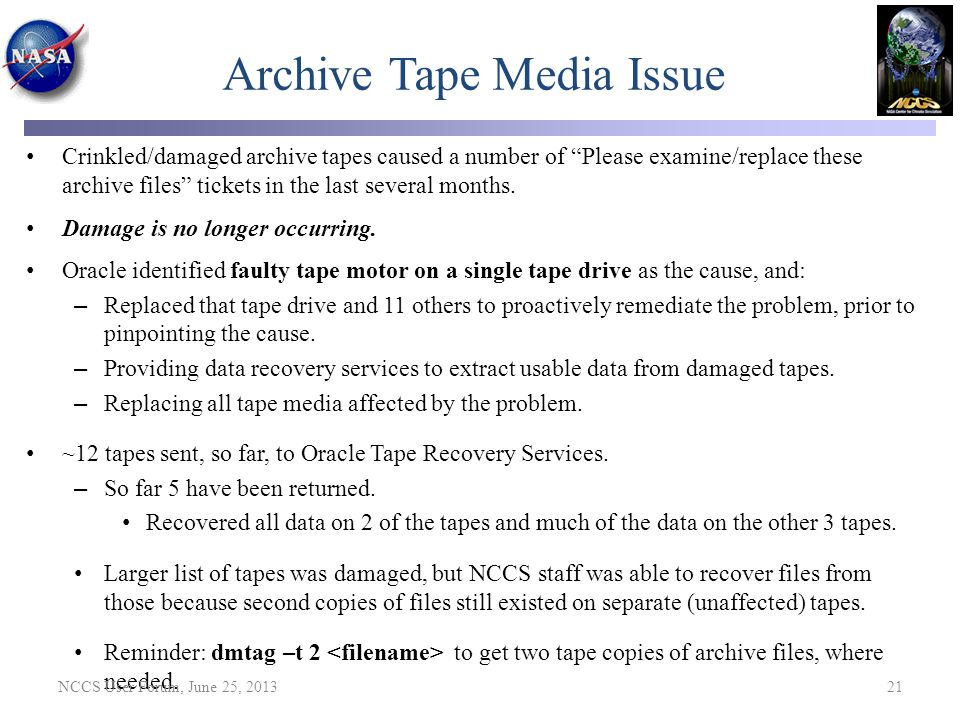 "Archive Tape Media Issue Crinkled/damaged archive tapes caused a number of ""Please examine/replace these archive files"" tickets in the last several mo"