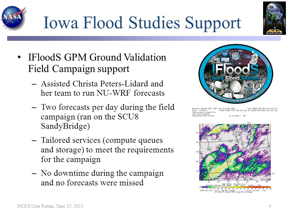 Iowa Flood Studies Support IFloodS GPM Ground Validation Field Campaign support – Assisted Christa Peters-Lidard and her team to run NU-WRF forecasts