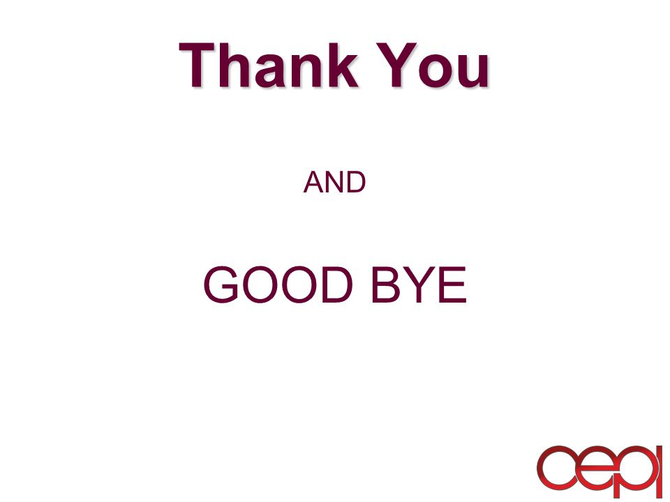Thank You AND GOOD BYE