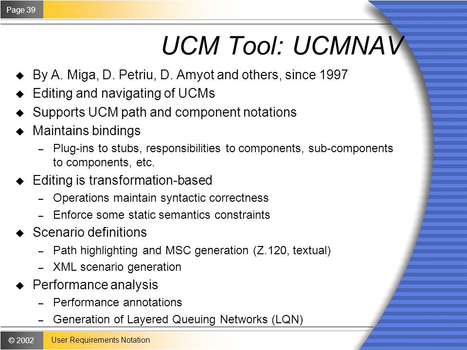 © 2002 Page 39 User Requirements Notation UCM Tool: UCMNAV u By A.