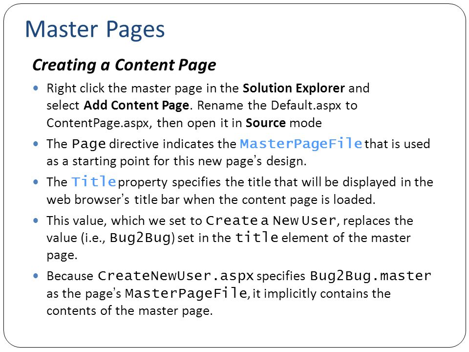 Master Pages Creating a Content Page Right click the master page in the Solution Explorer and select Add Content Page.