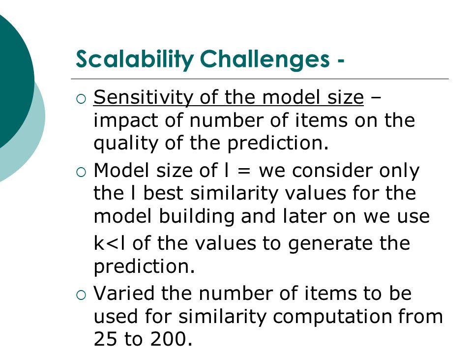 Scalability Challenges -  Sensitivity of the model size – impact of number of items on the quality of the prediction.