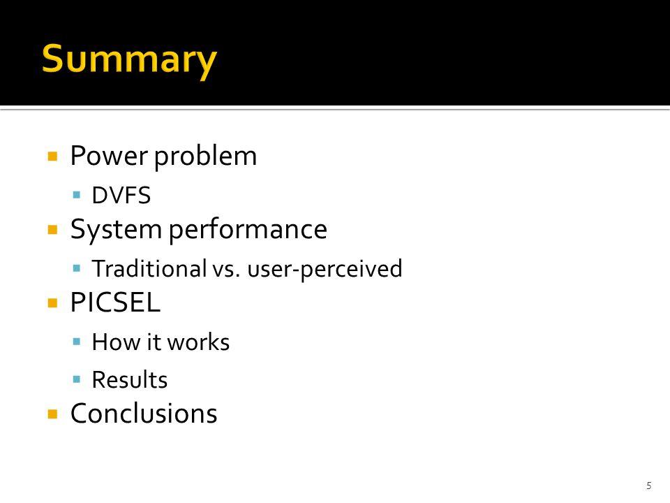  Power problem  DVFS  System performance  Traditional vs.