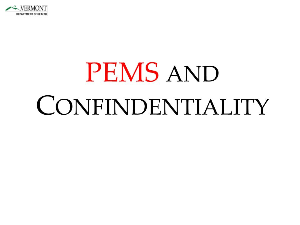 PEMS AND C ONFINDENTIALITY