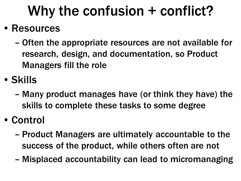 Why the confusion + conflict.