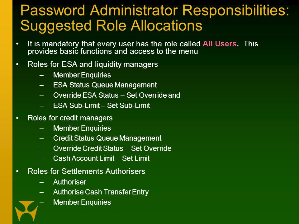 Password Administrator Responsibilities: Suggested Role Allocations It is mandatory that every user has the role called All Users.