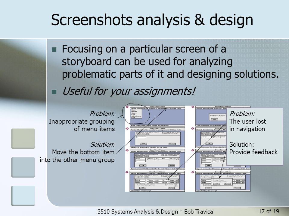 Screenshots analysis & design Focusing on a particular screen of a storyboard can be used for analyzing problematic parts of it and designing solution