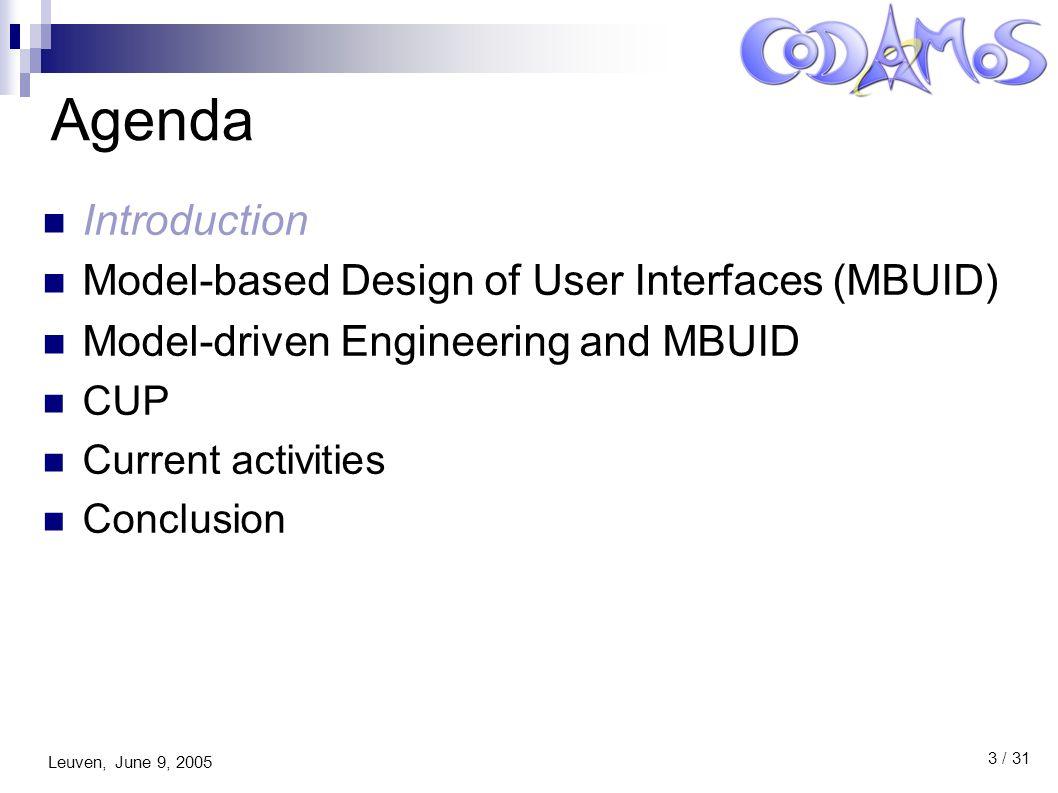 Leuven, June 9, 2005 14 / 31 Context-Sensitive User Interface Profile UML Profile  Extend UML meta model  Enhance semantics  New notations Extends UML 2.0 Extensions for  Context  Abstract User Interfaces  Task specification