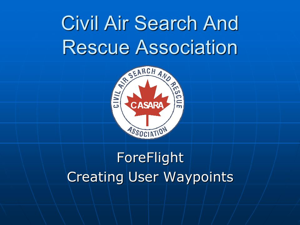Civil Air Search And Rescue Association ForeFlight Creating User Waypoints