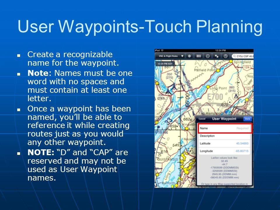 User Waypoints-Touch Planning Description: Provide a brief description of the waypoint.