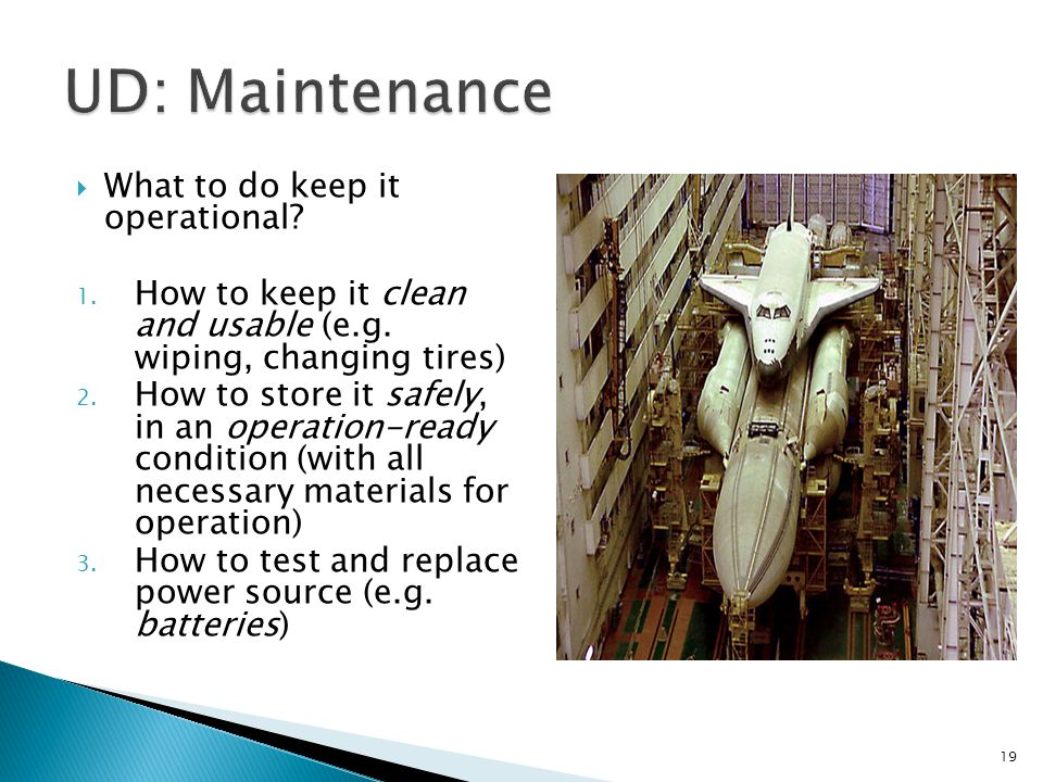  What to do keep it operational. 1. How to keep it clean and usable (e.g.