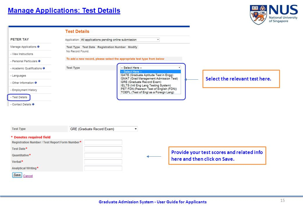 15 Graduate Admission System - User Guide for Applicants Manage Applications: Test Details Select the relevant test here.