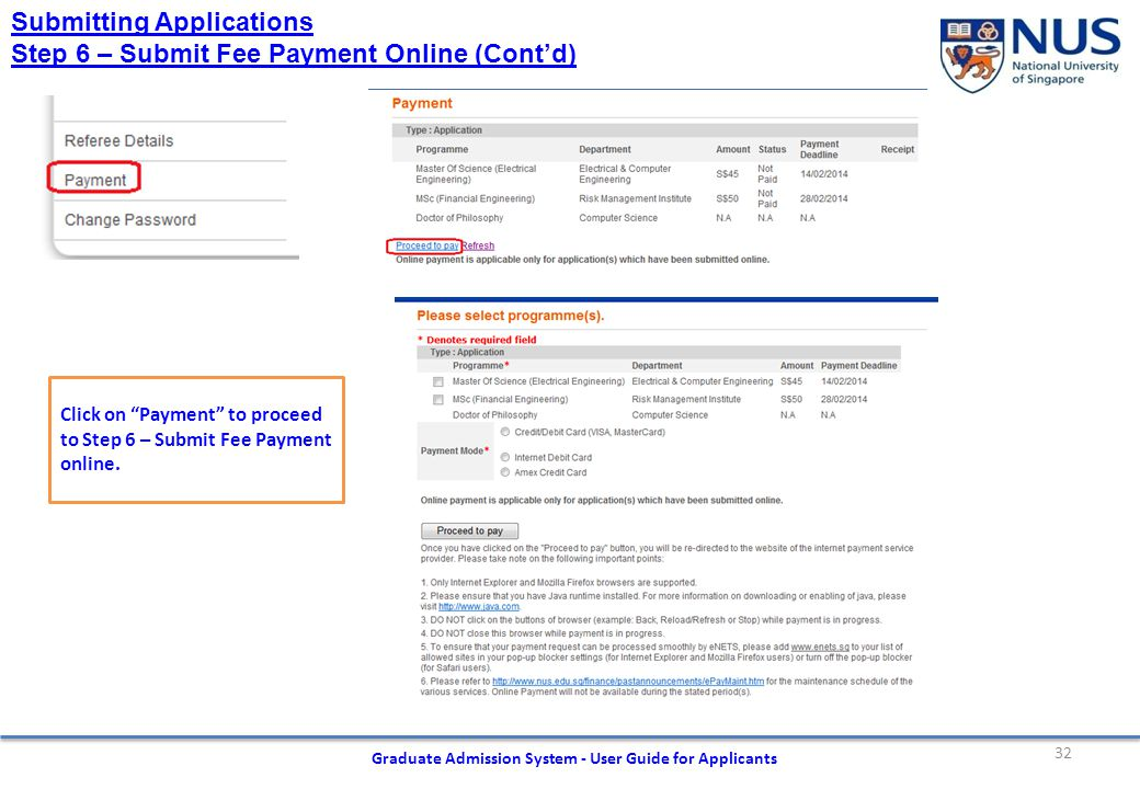 32 Graduate Admission System - User Guide for Applicants Submitting Applications Step 6 – Submit Fee Payment Online (Cont'd) Click on Payment to proceed to Step 6 – Submit Fee Payment online.
