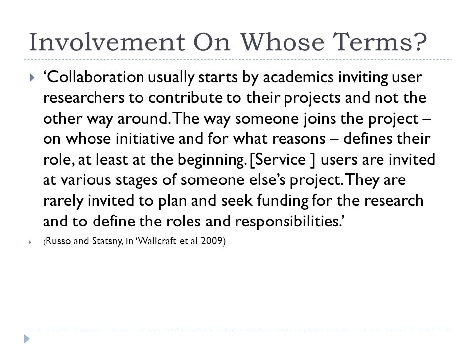 Involvement On Whose Terms?  'Collaboration usually starts by academics inviting user researchers to contribute to their projects and not the other w