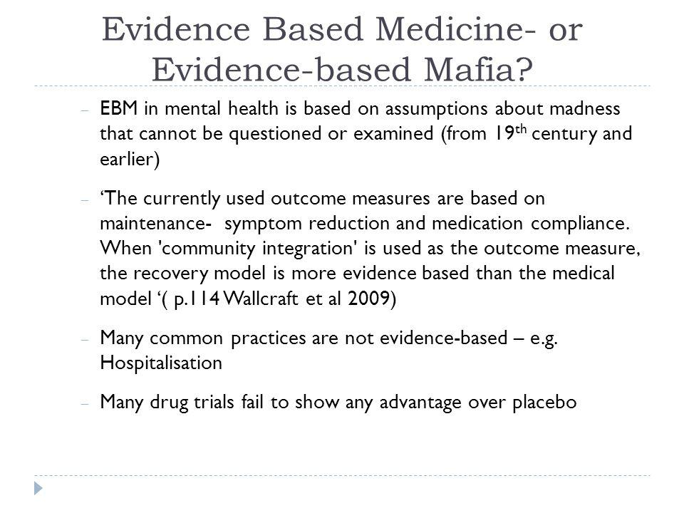 Evidence Based Medicine- or Evidence-based Mafia.