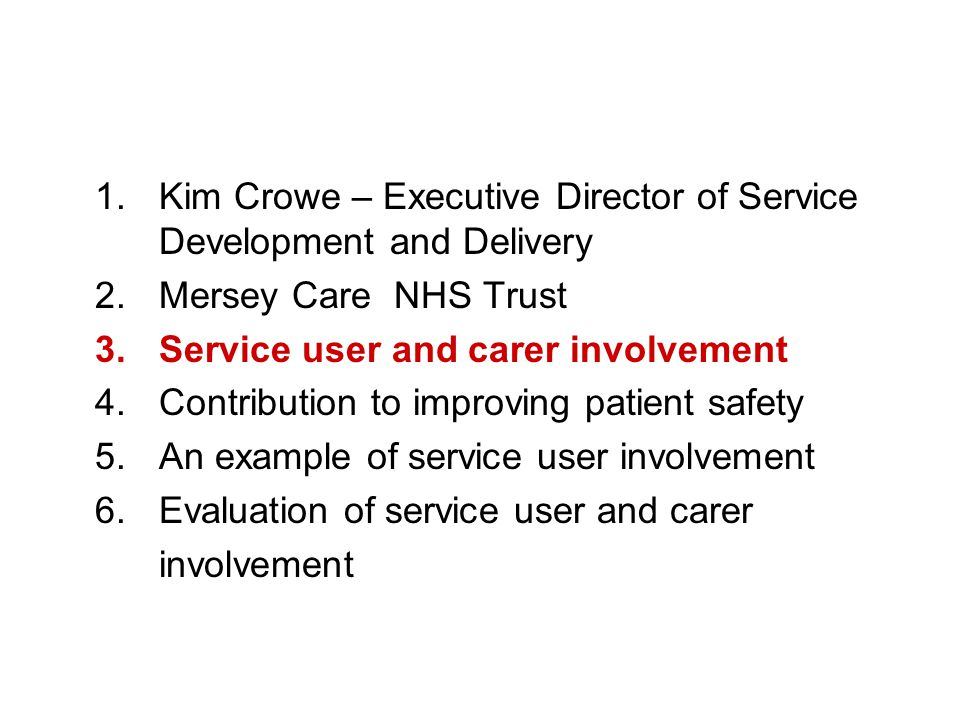 Conclusions Involving Service Users and Carers improves care delivery.
