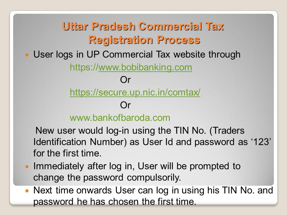 Uttar Pradesh Commercial Tax Registration Process User logs in UP Commercial Tax website through https://www.bobibanking.comwww.bobibanking.com Or htt