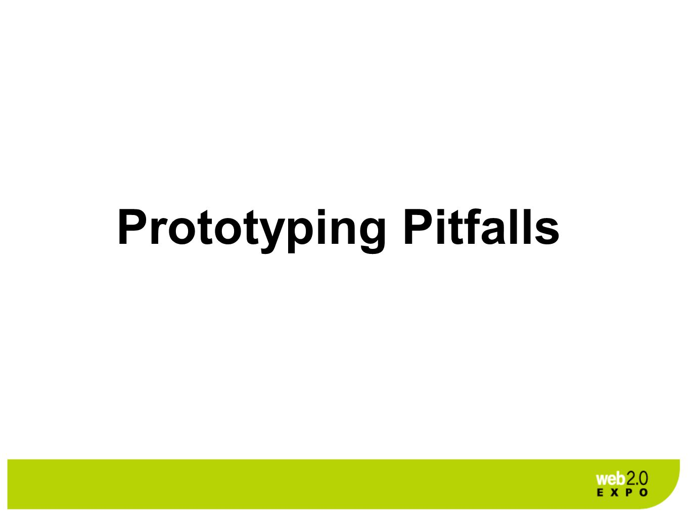 Prototyping Pitfalls