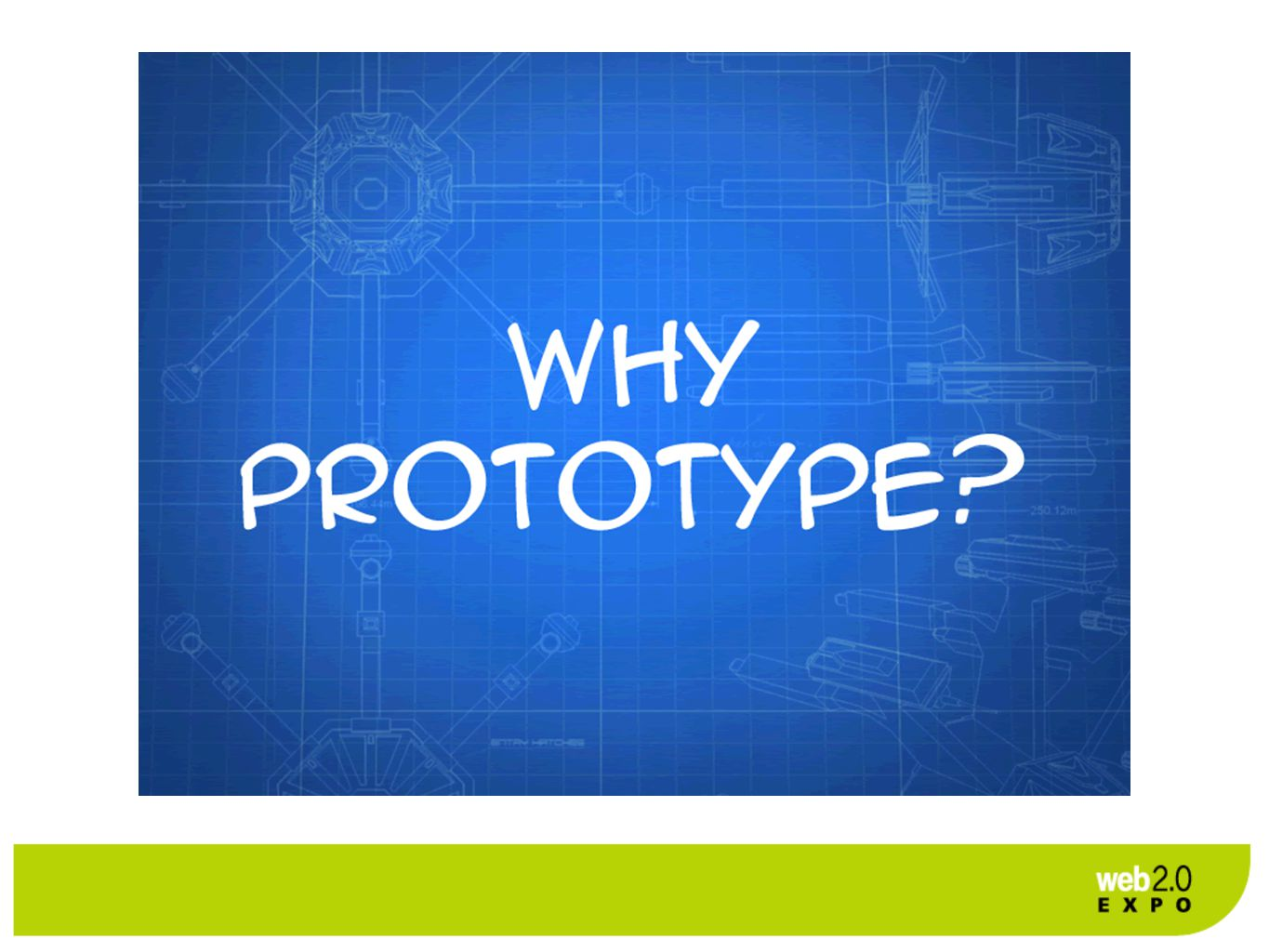 Why prototype?