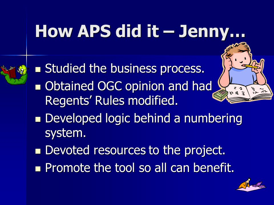 How APS did it – Jenny… Studied the business process.