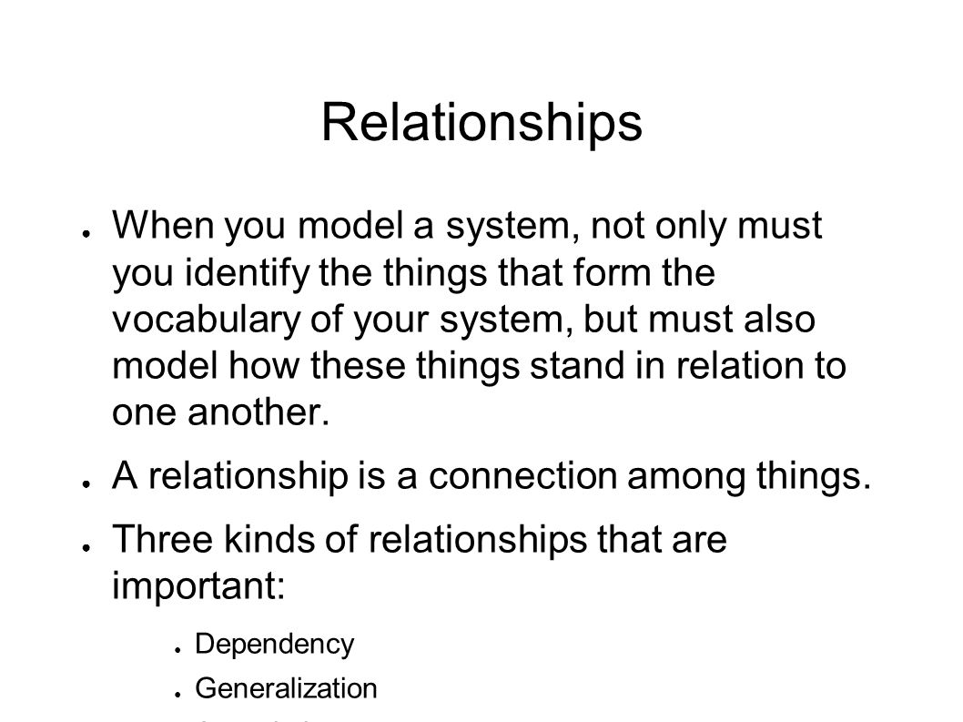 Relationships ● Dependencies: ● Dependencies are using relationships among classes.