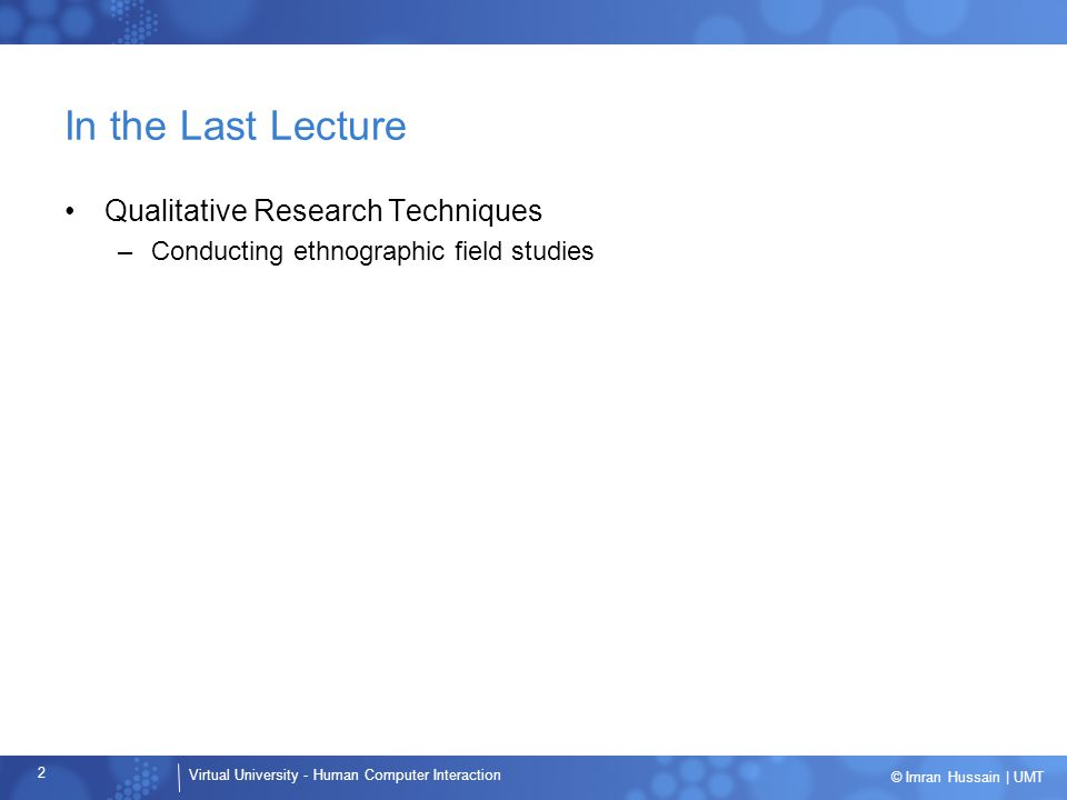 Virtual University - Human Computer Interaction 3 © Imran Hussain | UMT In Today's Lecture … Personas Goals