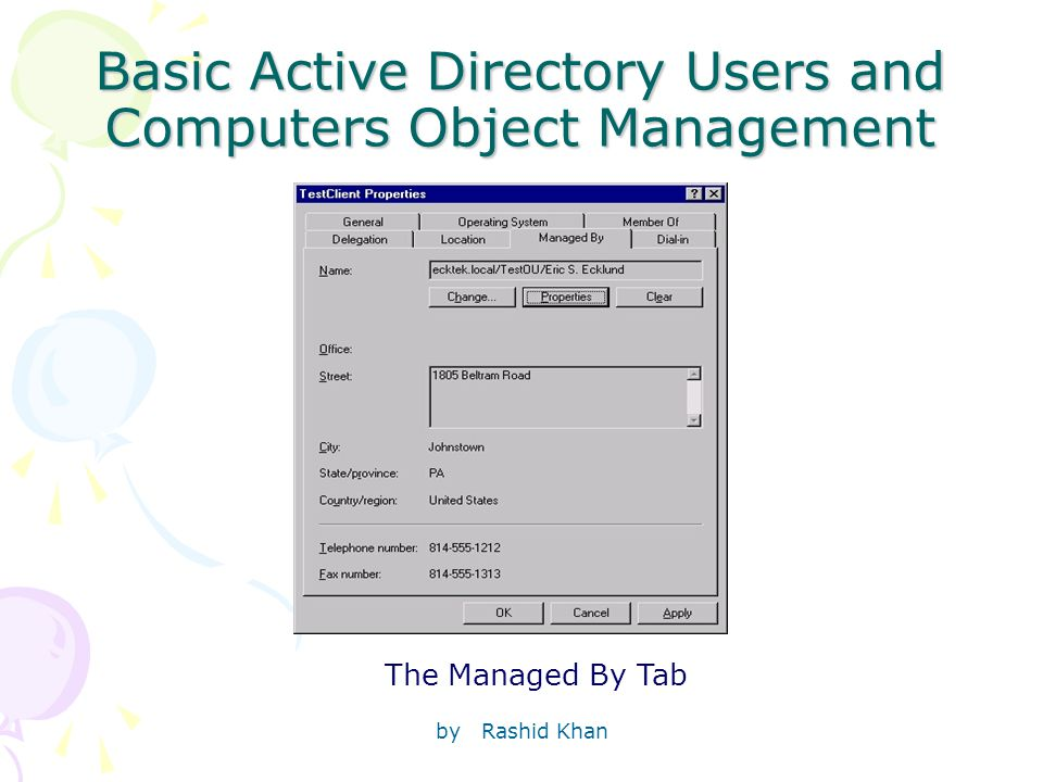 by Rashid Khan Basic Active Directory Users and Computers Object Management The Managed By Tab