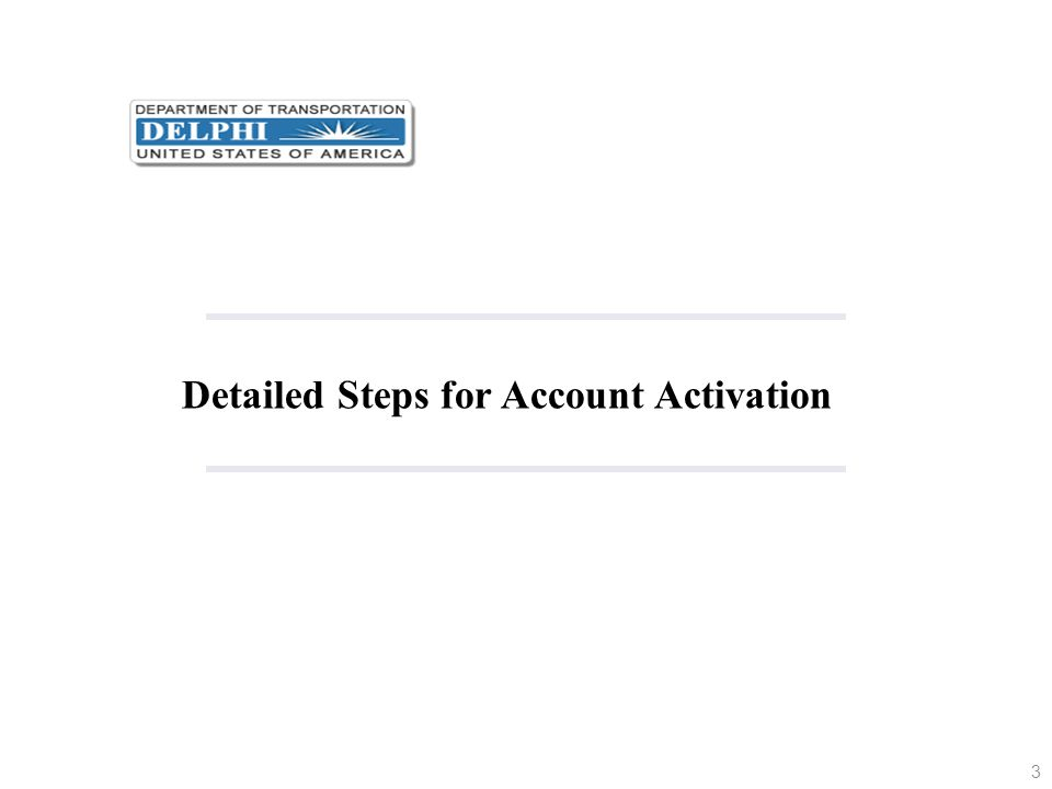 Step 1: Access Request Submitted The DOT agency that has established your grant submits a request for your grant- receiving organization to access the Delphi eInvoicing System.
