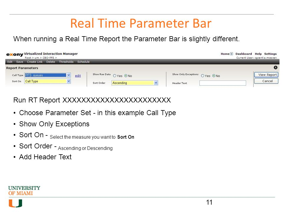 Real Time Parameter Bar Choose Parameter Set - in this example Call Type Show Only Exceptions Sort On - Select the measure you want to Sort On Sort Or